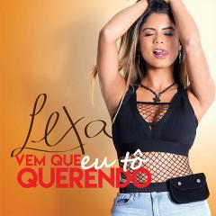 Vem Que Eu Tô Querendo (Single) - Lexa