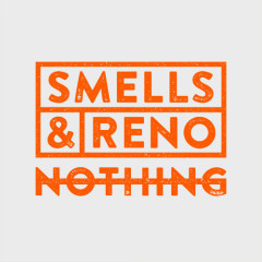 Nothing - Smells And Reno