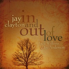 In And Out Of Love - Jay Clayton