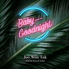 Baby Goodnight (Single) - Joo Won Tak