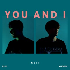 You And I (Single) - Kuzway, Bleo