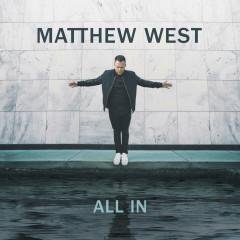 All In - Matthew West