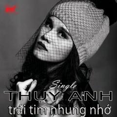 Trái Tim Nhung Nhớ (Single) - Thụy Anh