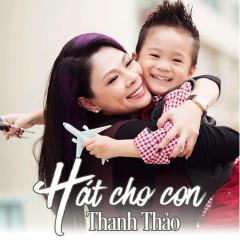 Hát Cho Con - Thanh Thảo