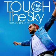 Touch the Sky  - Matt Cab,Verbal