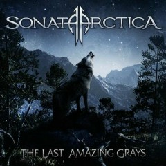 The Last Amazing Grays - Sonata Arctica