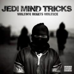 Violence Begets Violence - Jedi Mind Tricks