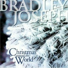 Christmas Around The World - Bradley Joseph
