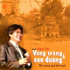 Vầng Trăng Và Con Đường - Ngọc Tân