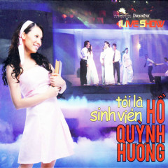 Hồ Quỳnh Hương - Liveshow-Tôi Là Sinh Viên