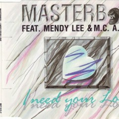 I Need Your Love (feat. Mendy Lee & MC A.T.B.) - Masterboy