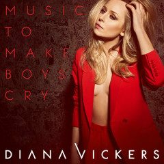 Music To Make Boys Cry (Deluxe Edition) - Diana Vickers