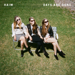 Days Are Gone - HAIM