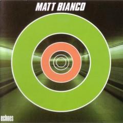 Echoes - Matt Bianco