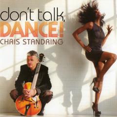 Don't Talk, Dance - Chris Standring