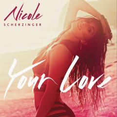 Your Love (Remix) - EP - Nicole Scherzinger
