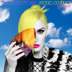 Baby Don't Lie (The Remixes) - Single - Gwen Stefani