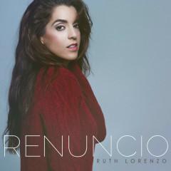 Renuncio - EP - Ruth Lorenzo