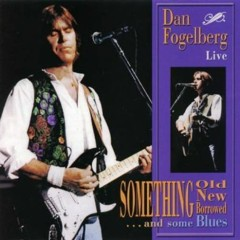 Something Old, New, Borrowed...And Some Blues (Live) - Dan Fogelberg