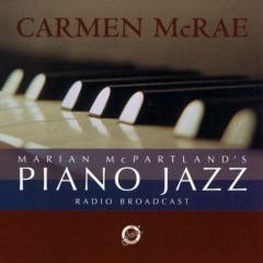 Marian McPartland's Piano Jazz Radio Broadcast - Carmen Mcrae