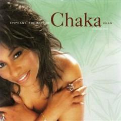 Epiphany: The Best of Chaka Khan Vol. 1 - Chaka Khan