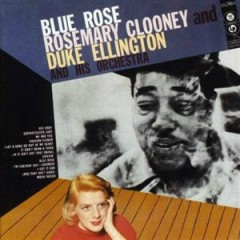 Blue Rose - Rosemary Clooney,Duke Ellington