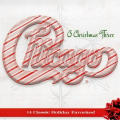 Chicago XXXIII - O Christmas Three - Chicago