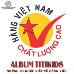 Hàng Việt Nam Chất Lương Cao - Titikids