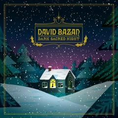 Dark Sacred Night - David Bazan