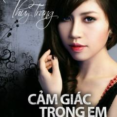 Cảm Giác Trong Em - Thùy Trang