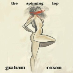 The Spinning Top - Graham Coxon
