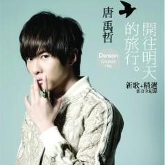 開往明天的旅行/ Danson Tang Greatest Hits (CD1) - Đường Vũ Triết