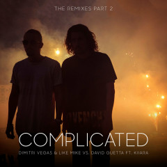Complicated (The Remixes, Pt. 2) - Dimitri Vegas & Like Mike, David Guetta