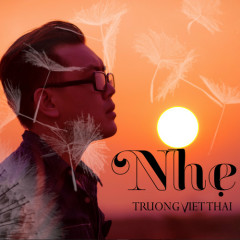Nhẹ - Trương Việt Thái