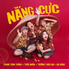 Nắng Cực - Phạm Toàn Thắng,Trúc Nhân,Trương Thảo Nhi,Bá Hưng