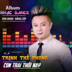 Trịnh Thế Phong Remix 2016 - Trịnh Thế Phong