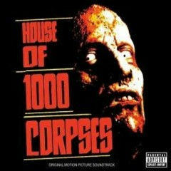House Of 1000 Corpses (CD1) - Rob Zombie