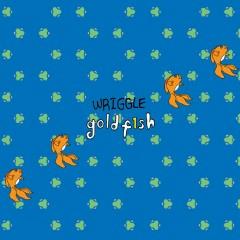 Wriggle - Goldfish