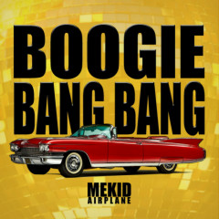 Boogie Bang Bang - Mekid (Airplane)