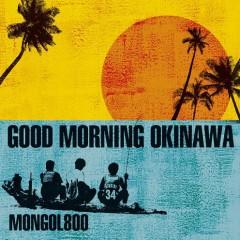 Good Morning Okinawa - MONGOL800