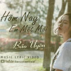 Hôm Nay Em Mệt Mỏi (Single)