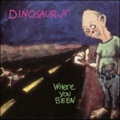 Where You Been - Dinosaur Jr