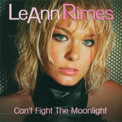 Can't Fight The Moonlight (Dance Mixes)-EP - LeAnn Rimes