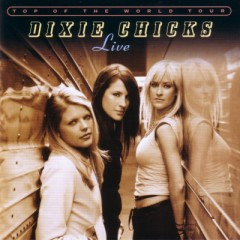 Top Of The World Tour (CD1) - Dixie Chicks
