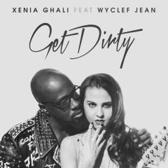 Get Dirty - Xenia Ghali,Wyclef Jean