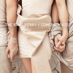 Comeback Kid (Single) - The Band Perry