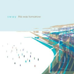 This Was Tomorrow - Sway (US)