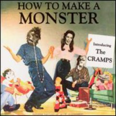 How to Make a Monster Disc 1 (CD1) - The Cramps