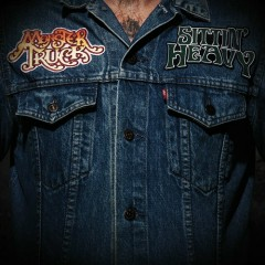 Sittin' Heavy - Monster Truck