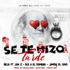 Se Te Hizo Tarde (Single) - Ñejo